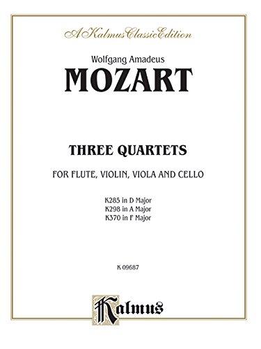Three Quartets, K. 285, 298, 370: K. 285 (D Major) & K. 298 (a Major) -- Violin, Viola, Cello & Flute; K. 370 (F Major) -- Violin, Viola, Cello & Oboe (Kalmus Edition)