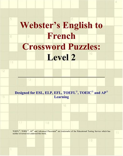 Webster's English to French Crossword Puzzles: Level 2 par Philip M. Parker