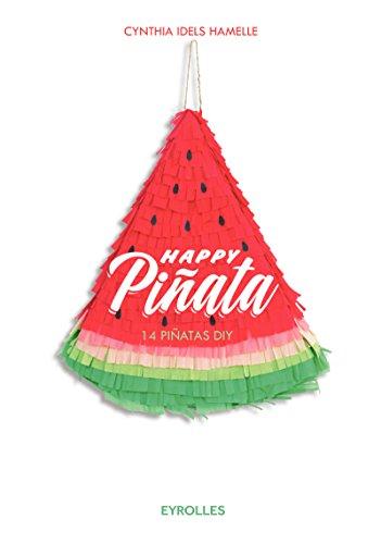 Happy Pinata : 14 pinatas DIY par Cynthia Idels-Hamelle