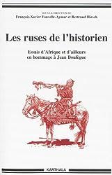 Les ruses de l'historien. Essais d'Afrique et d'ailleurs en hommage à Jean Boulègue