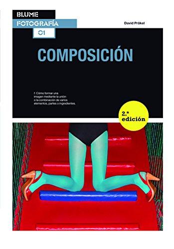 Descargar Libro Blume Fotograf¡a. Composición (Blume Fotografía) de David Präkel