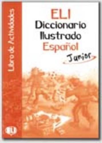 Diccionario illustrado espanol junior. Con libro di attività. Per la Scuola media (Eli  Livres)