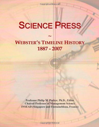 Science Press: Webster's Timeline History, 1887 - 2007