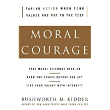 Moral Courage by Rushworth M. Kidder (2006-03-14)