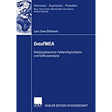 OntoFMEA: Ontologiebasierte Fehlermöglichkeits- und Einflussanalyse (Information - Organisation - Produktion)