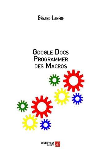 Google Docs Programmer des Macros par Gérard Labède
