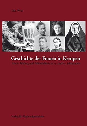 Geschichte der Frauen in Kempen: Arbeit, Bildung und Öffentlichkeit im 19. und 20. Jahrhundert