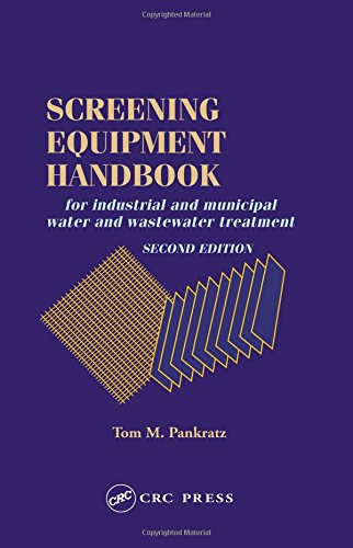 Screening Equipment Handbook: For Industrial and Municipal Water and Wastewater Treatment -