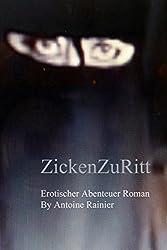 ZickenZuRitt: Ein Porno - Abenteuer - und Liebes - Roman