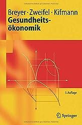 Gesundheitsökonomik (Springer-Lehrbuch)