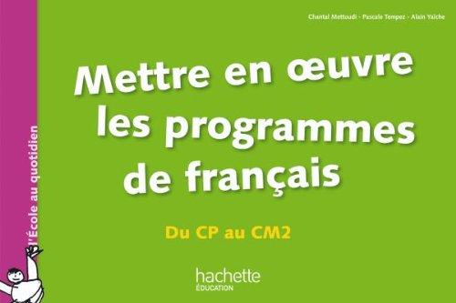 Mettre en oeuvre les programmes de français - Du CP au CM2 par Bernard Tempez