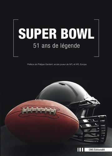 Super Bowl : 51 ans de légende