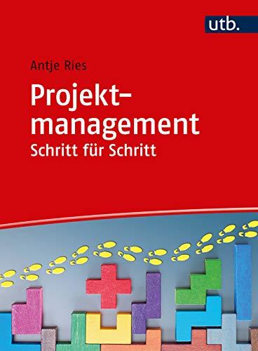 Projektmanagement Schritt für Schritt: Arbeitsbuch