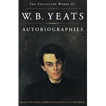 The Collected Works of W.B. Yeats Vol. III: Autobiographies