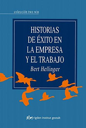 Historias de éxito en la empresa y el trabajo (Two Win) por Bert Hellinger