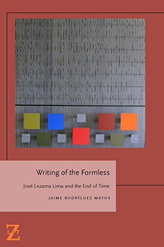 Writing of the Formless: Jose Lezama Lima and the End of Time (Lit Z) (English Edition)