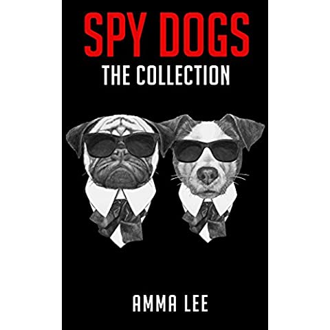 Children's Book : Spy Dogs (1-3): The Collection (Pug books, Detective series, Dog and Cat Stories, Cozy detective) (English Edition)