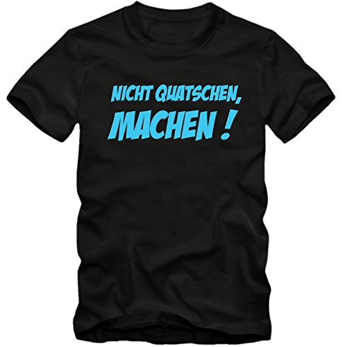 Herren T-Shirt NICHT QUATSCHEN, MACHEN ! Sprüche Fun Spass Tee S-4XL Schwarz / Blau
