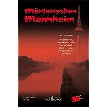 Mörderisches Mannheim: Kurpfalz Krimi 6