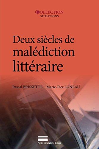 Deux siècles de malédiction littéraire (Situations t. 4) par Pascal Brissette