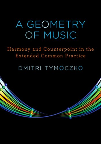 A Geometry of Music: Harmony and Counterpoint in the Extended Common Practice (Oxford Studies in Music Theory) (English Edition)