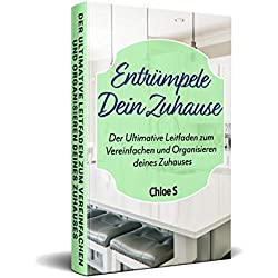 Entrümpele Dein Zuhause: Der Ultimative Leitfaden zum Vereinfachen und Organisieren deines Zuhauses: deutsche Version Buch/Declutter your Home German version Book (Stressfreie Living Collection 1)