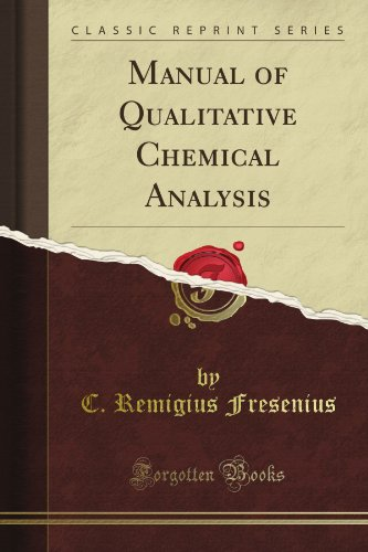 Manual of Qualitative Chemical Analysis (Classic Reprint)