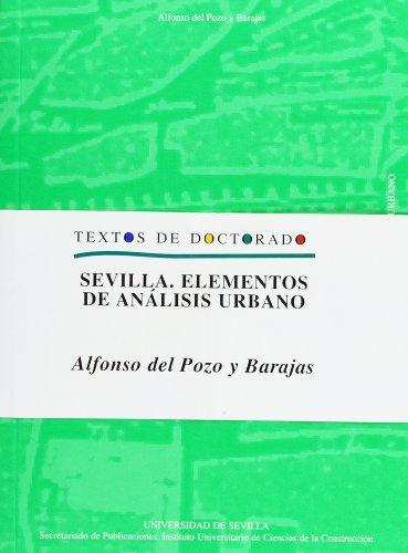 Sevilla. Elementos de análisis urbano (Arquitectura, Textos de Doctorado del IUACC)