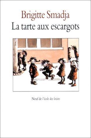 La Tarte Aux Escargots by Brigitte Smadja (1995-09-12)