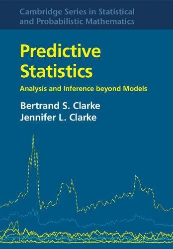 Predictive Statistics: Analysis and Inference beyond Models (Cambridge Series in Statistical and Probabilistic Mathematics)