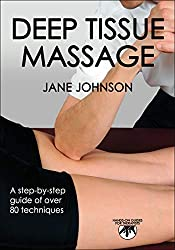 Deep Tissue Massage (Hands-On Guides for Therapists)