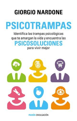 Psicotrampas: Identifica las trampas psicológicas que te amargan la vida y encuentra las psicosoluciones para vivir mejor