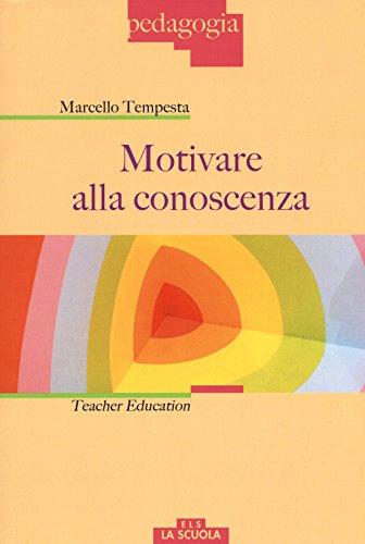 Motivare alla conoscenza. Teacher education