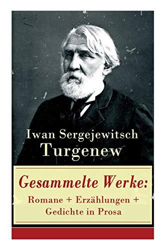 Gesammelte Werke: Romane + Erzählungen + Gedichte in Prosa