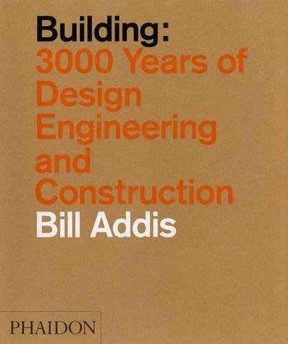 Building: 3.000 years of design, engineering & constuction