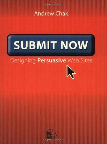 Submit Now:Designing Persuasive Web Sites