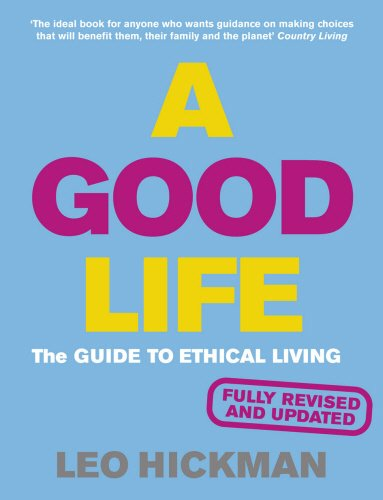 a-good-life-the-guide-to-ethical-living-eden-project-books