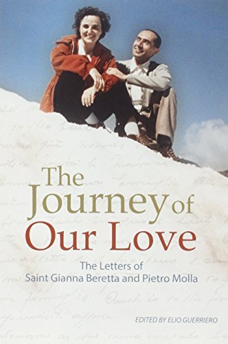 The Journey of Our Love: The Letters of Saint Gianna Beretta and Pietro Molla by Gianna Beretta Molla Sai (2014-01-08)