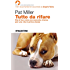 Tutto da rifare: Dai al tuo cane una seconda chance per una vita in prima classe (Think Dog)