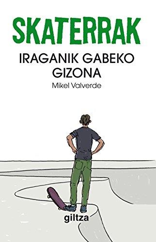Skaterrak II. Iraganik gabeko gizona (Basque Edition) por Mikel Valverde Tejedor