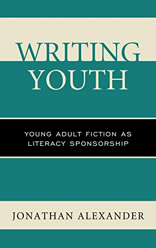 Writing Youth: Young Adult Fiction as Literacy Sponsorship (English Edition)
