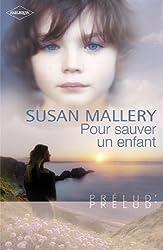 Pour sauver un enfant (Harlequin Prélud') (Prelud' t. 185)