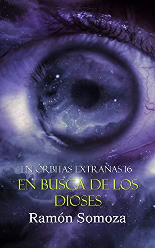 En busca de los Dioses (En órbitas extrañas nº 16) por Ramón Somoza