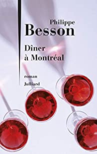 Dîner à Montréal par Philippe Besson