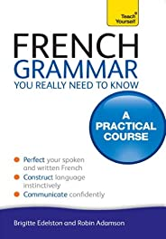 French Grammar You Really Need To Know: Teach Yourself (English Edition)