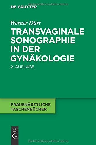 Transvaginale Sonographie in der Gynäkologie (Frauenärztliche Taschenbücher)