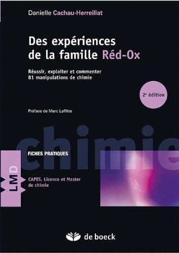 Des expériences de la famille Réd-Ox : Réussir, exploiter et commenter : 81 manipulations de chimie