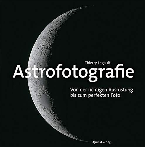 Astrofotografie: Von der richtigen Ausrüstung bis zum perfekten Foto