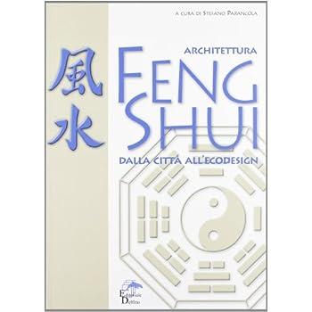 Architettura Feng Shui. Dalla Città All'ecodesign