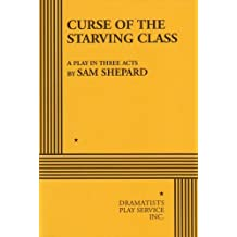 The Curse of the Starving Class by Sam Shepard (1976-12-26)